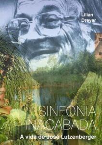 Sinfonia Inacabada, a biografia de Lutz por Lilian Dreyer